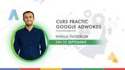 Curs Practic - Google Ads pentru Începători